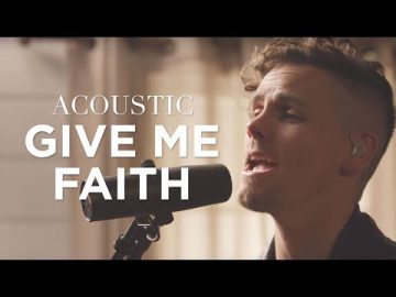 Give Me Faith | Acoustic | Elevation Worship