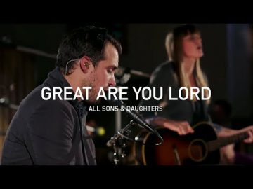 All Sons and Daughters - Great Are You Lord (Official Live Concert)