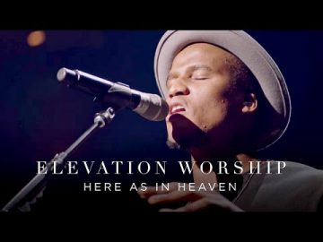 Here As In Heaven | Live | Elevation Worship