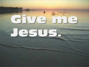 Give Me Jesus-Jeremy Camp